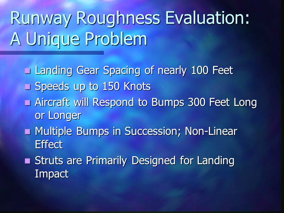 Runway Roughness Evaluation: A Unique Problem