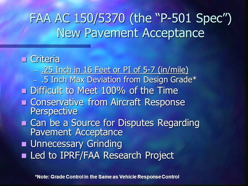 FAA AC 150/5370 (the P-501 Spec ) New Pavement Acceptance
