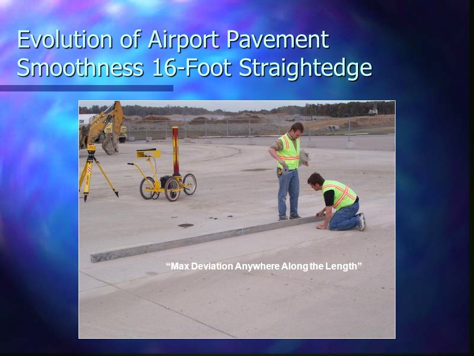 Evolution of Airport Pavement Smoothness 16-Foot Straightedge