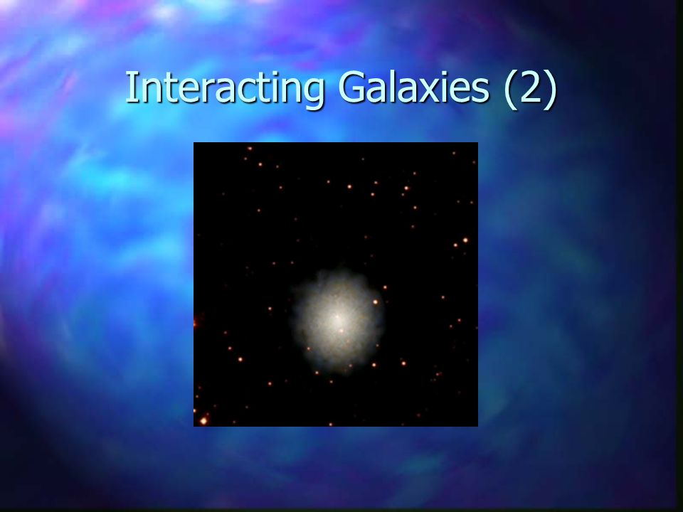 Interacting Galaxies (2)