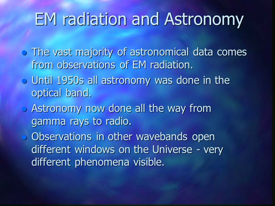 EM radiation and Astronomy