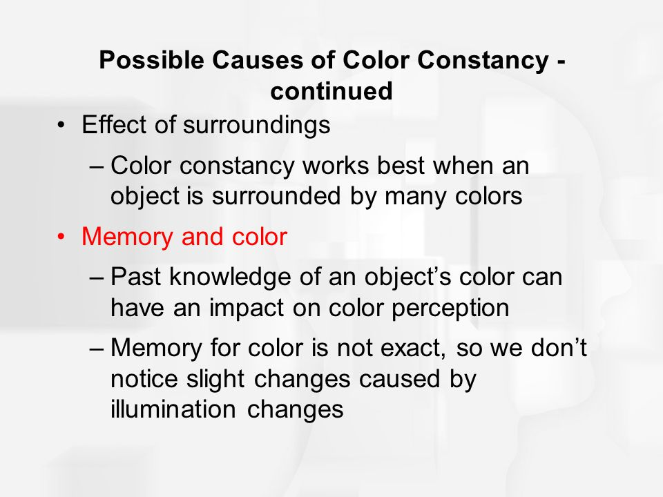 Possible Causes of Color Constancy - continued