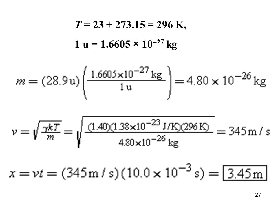 T = 23 + 273.15 = 296 K, 1 u = 1.6605 × 10–27 kg
