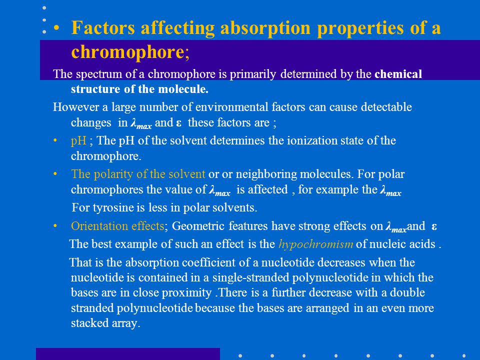 Factors affecting absorption properties of a chromophore;