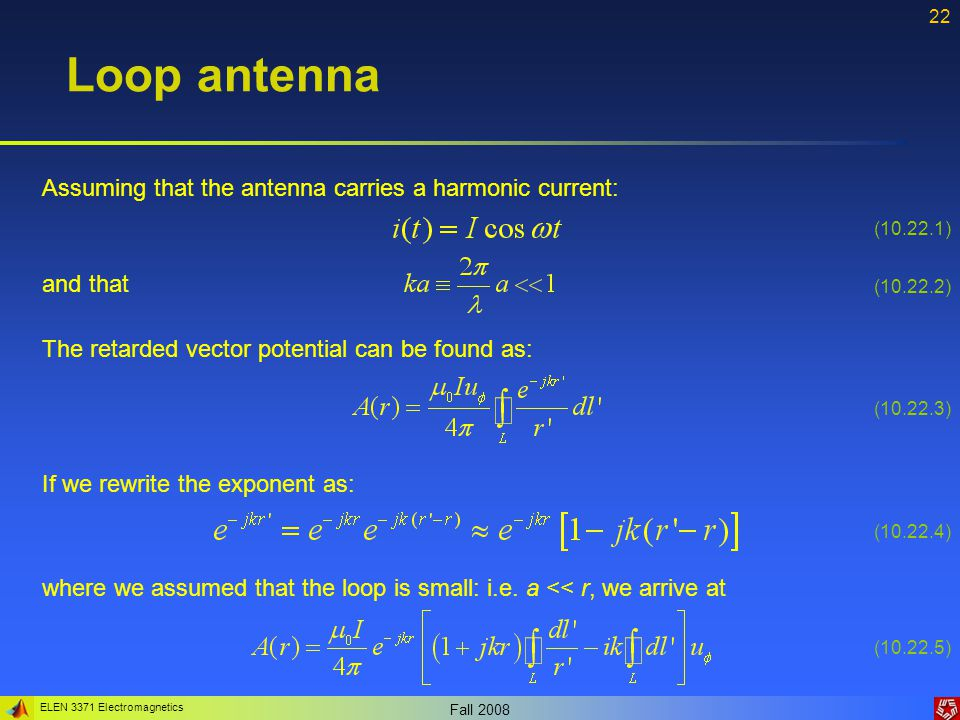 Loop antenna Assuming that the antenna carries a harmonic current: