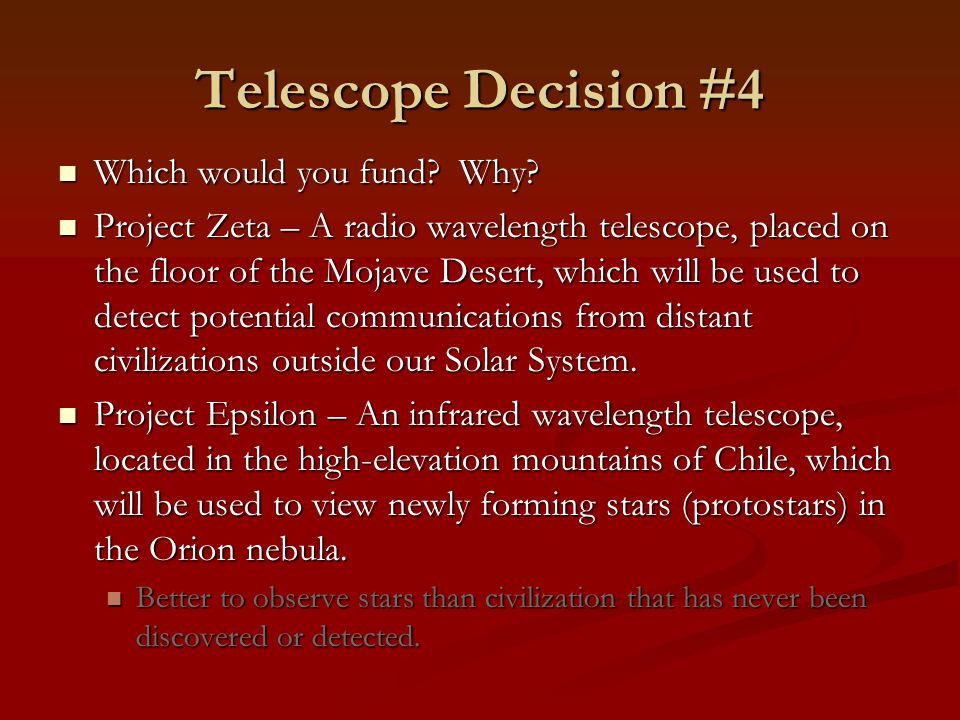 Telescope Decision #4 Which would you fund Why