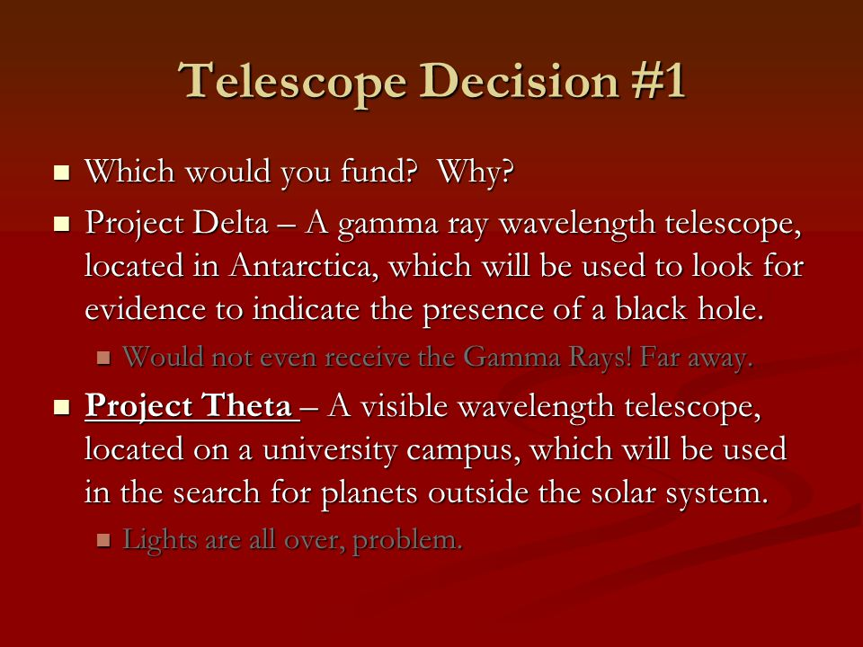 Telescope Decision #1 Which would you fund Why