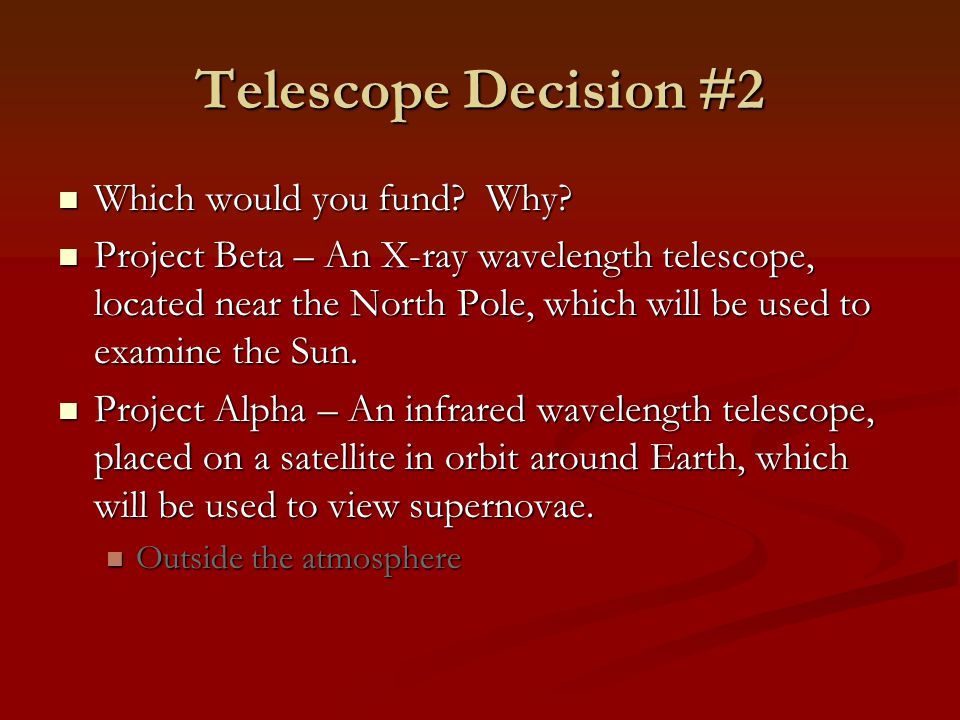 Telescope Decision #2 Which would you fund Why
