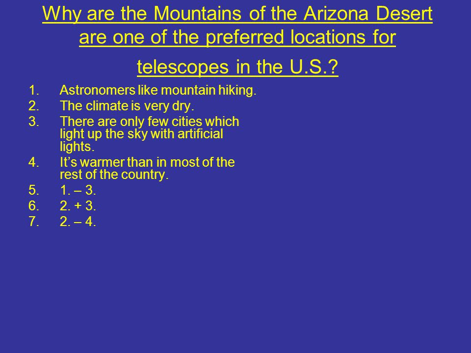 Why are the Mountains of the Arizona Desert are one of the preferred locations for telescopes in the U.S.