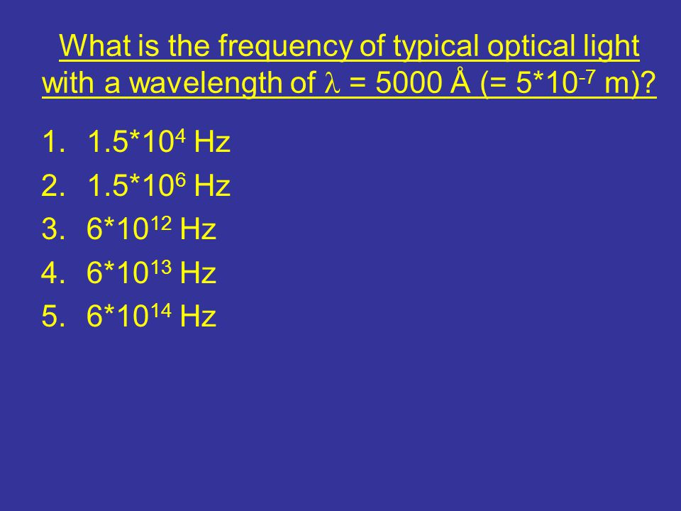 What is the frequency of typical optical light with a wavelength of l = 5000 Å (= 5*10-7 m)