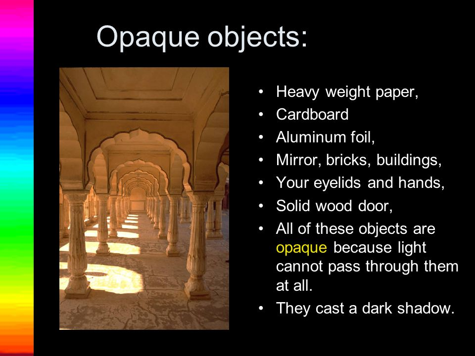 Opaque objects: Heavy weight paper, Cardboard Aluminum foil,
