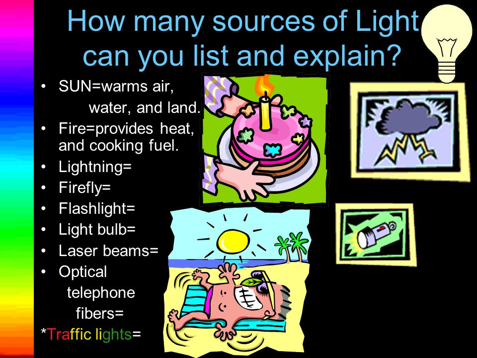 How many sources of Light can you list and explain