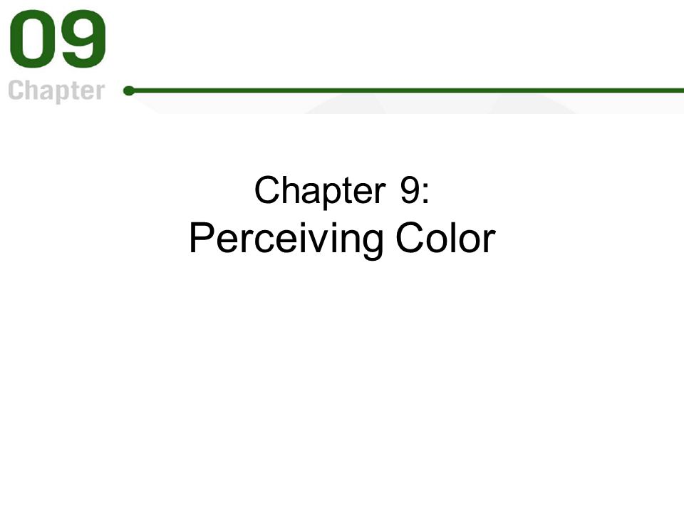 Chapter 9: Perceiving Color