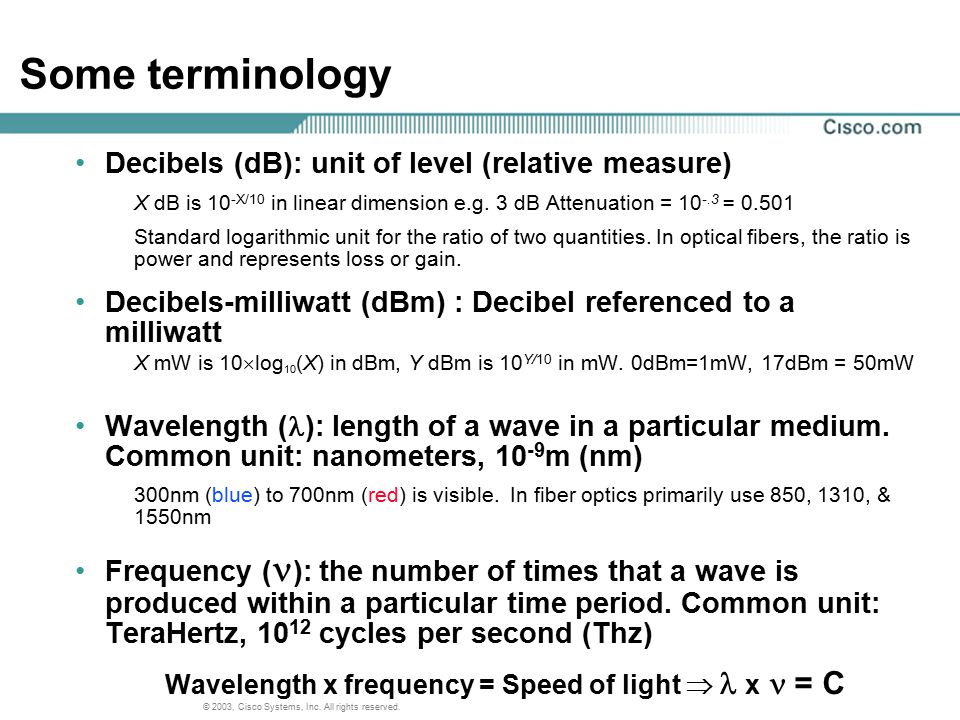 Some terminology Decibels (dB): unit of level (relative measure)