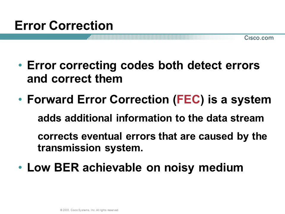 Error Correction Error correcting codes both detect errors and correct them. Forward Error Correction (FEC) is a system.