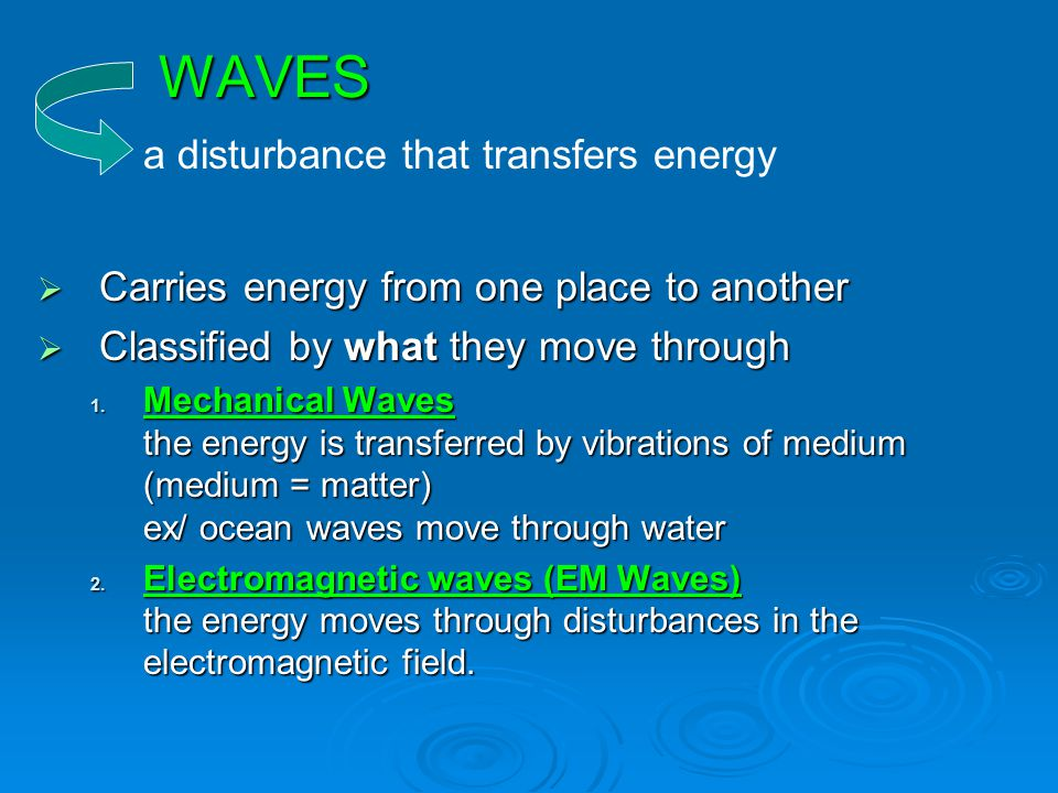 WAVES a disturbance that transfers energy