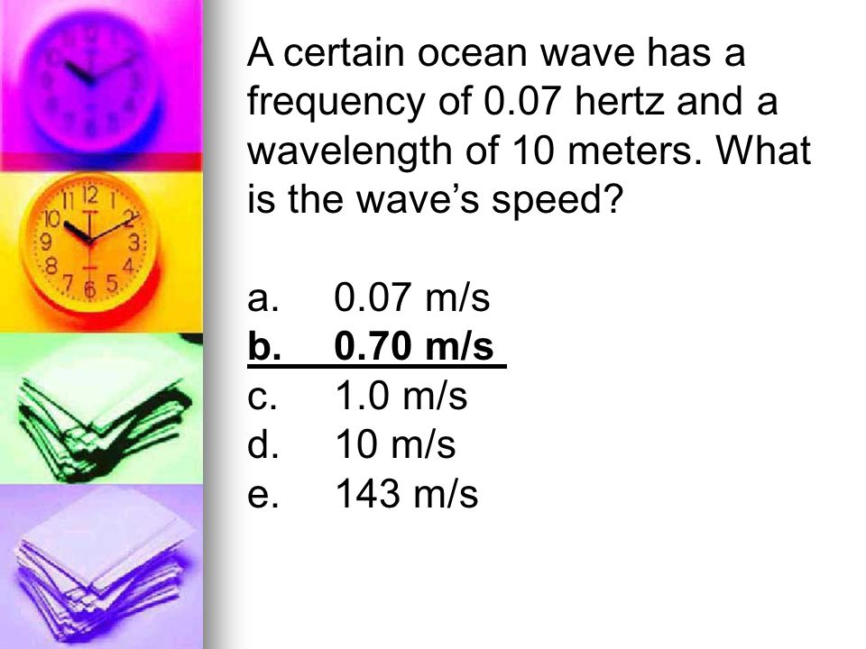 A certain ocean wave has a frequency of 0