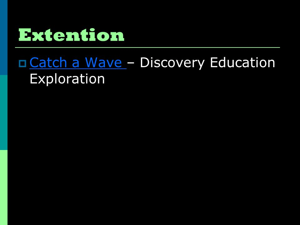 Extention Catch a Wave – Discovery Education Exploration