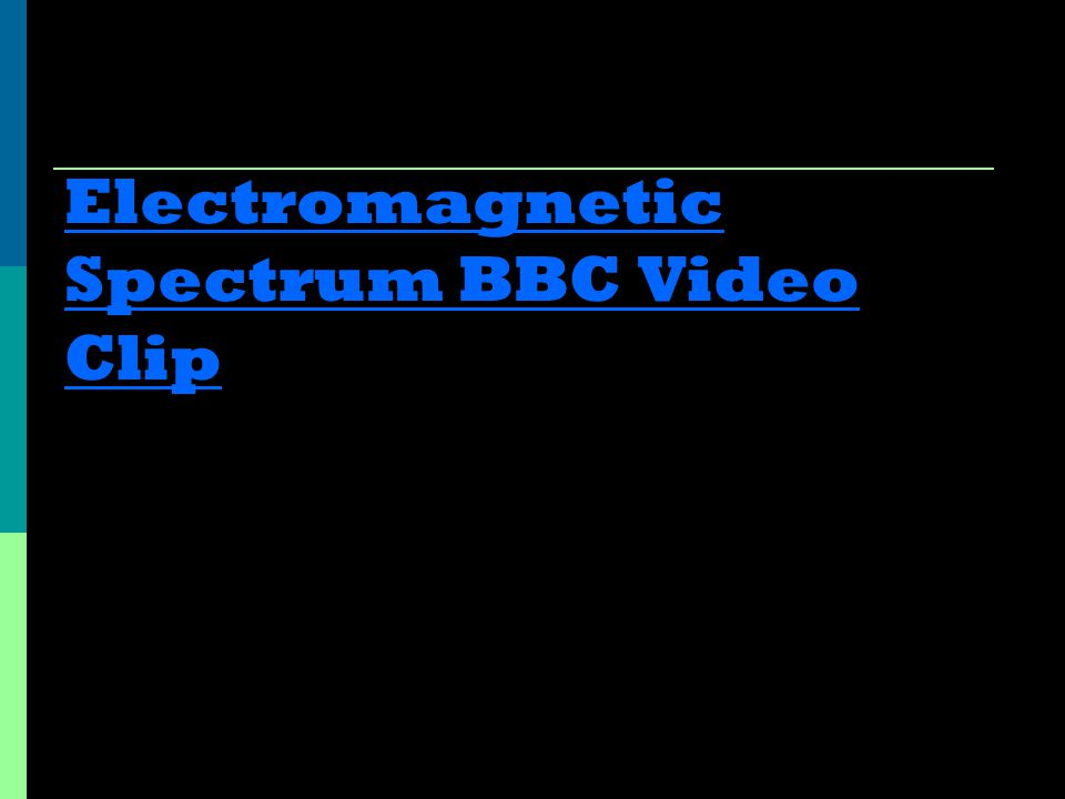 Electromagnetic Spectrum BBC Video Clip
