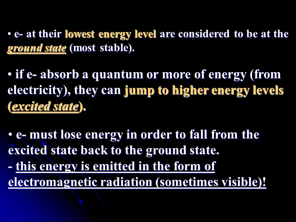 e- at their lowest energy level are considered to be at the