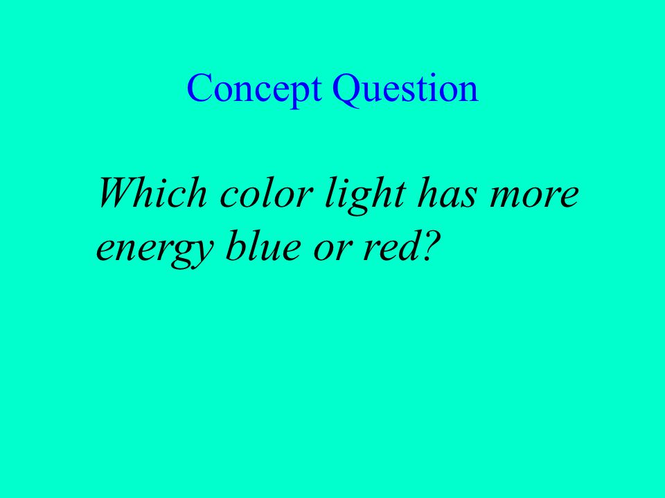 Which color light has more energy blue or red
