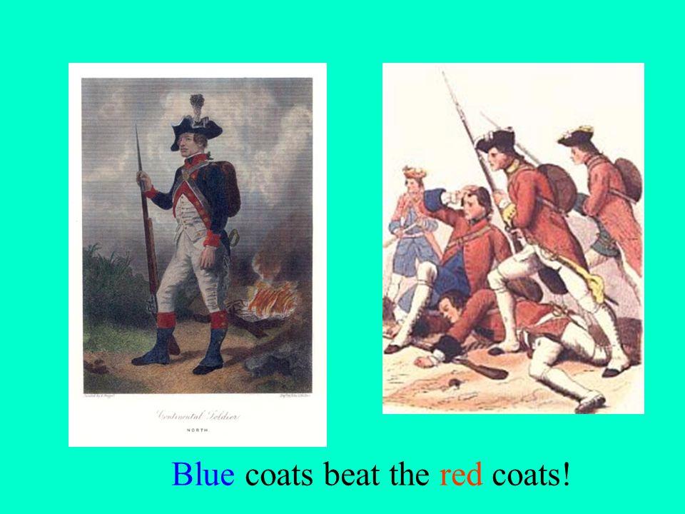 Blue coats beat the red coats!
