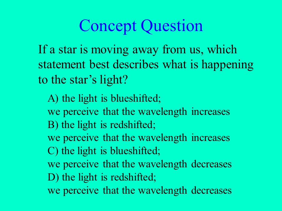Concept Question If a star is moving away from us, which