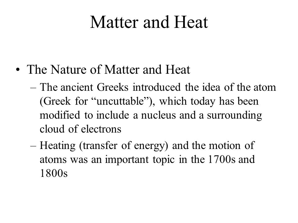 Matter and Heat The Nature of Matter and Heat