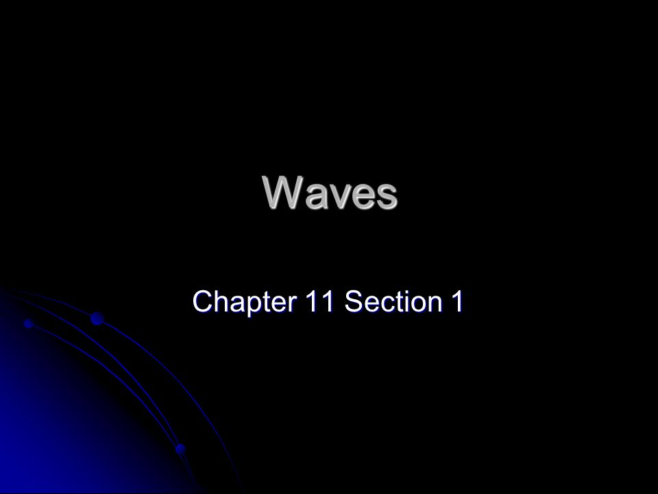 Waves Chapter 11 Section 1