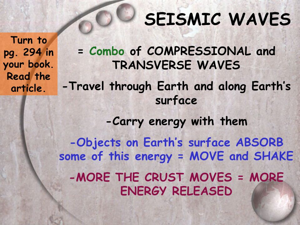 SEISMIC WAVES = Combo of COMPRESSIONAL and TRANSVERSE WAVES