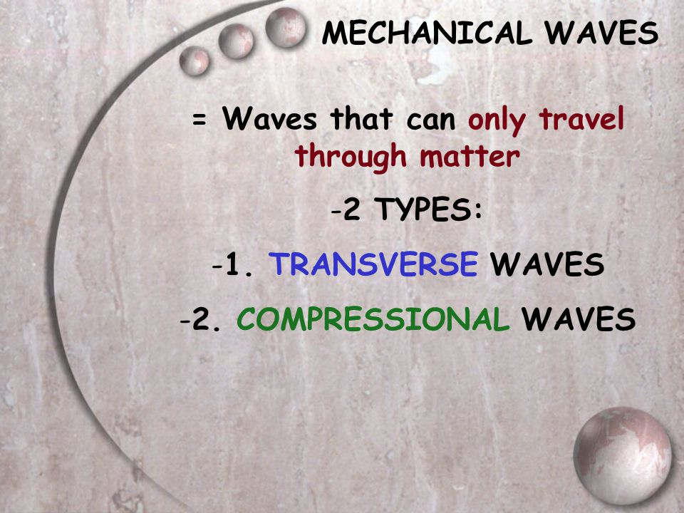 = Waves that can only travel through matter