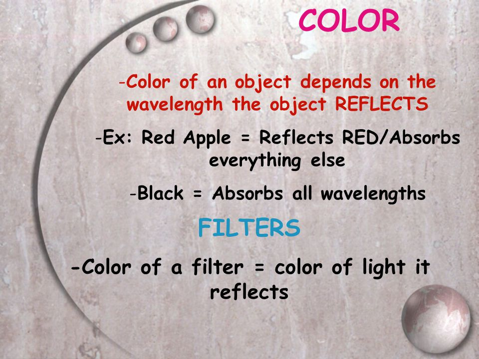 COLOR FILTERS -Color of a filter = color of light it reflects