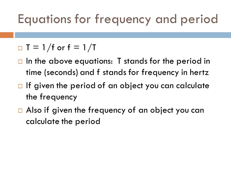 Equations for frequency and period