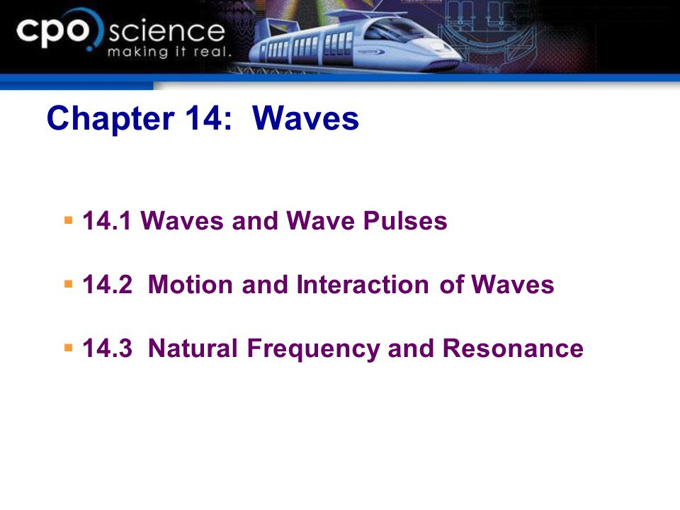 Chapter 14: Waves 14.1 Waves and Wave Pulses