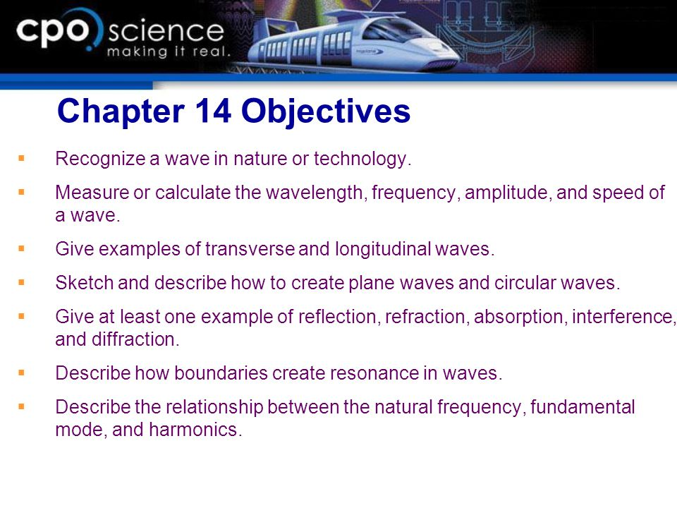 Chapter 14 Objectives Recognize a wave in nature or technology.