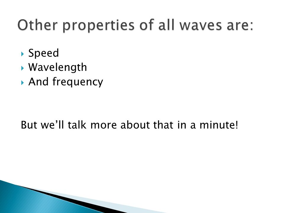 Other properties of all waves are: