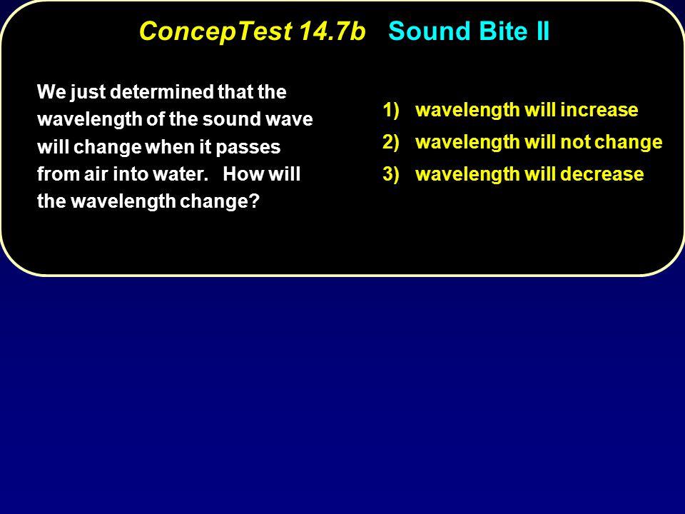 ConcepTest 14.7b Sound Bite II