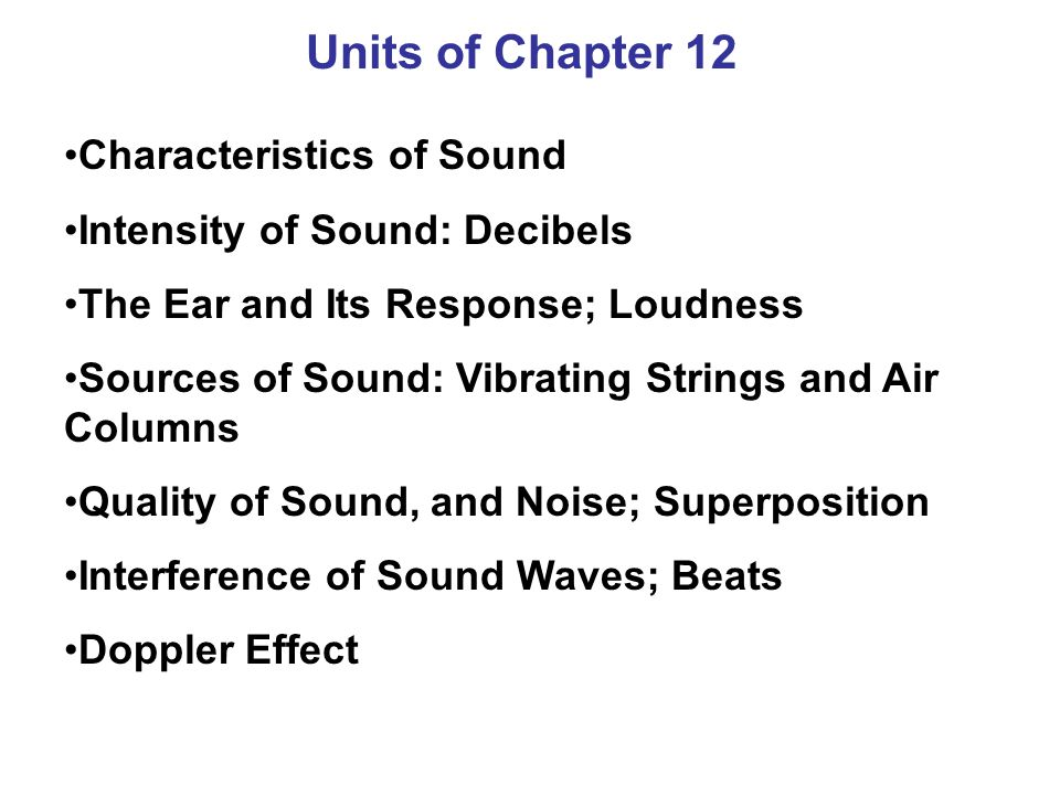 Units of Chapter 12 Characteristics of Sound