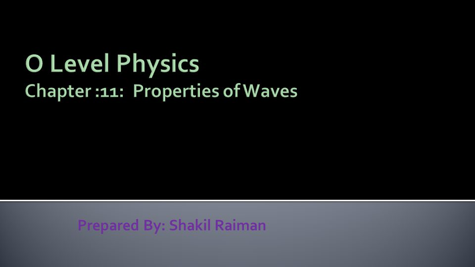 O Level Physics Chapter :11: Properties of Waves
