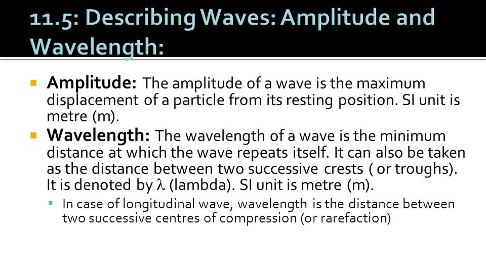 11.5: Describing Waves: Amplitude and Wavelength: