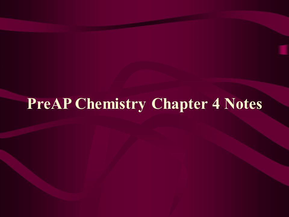 PreAP Chemistry Chapter 4 Notes