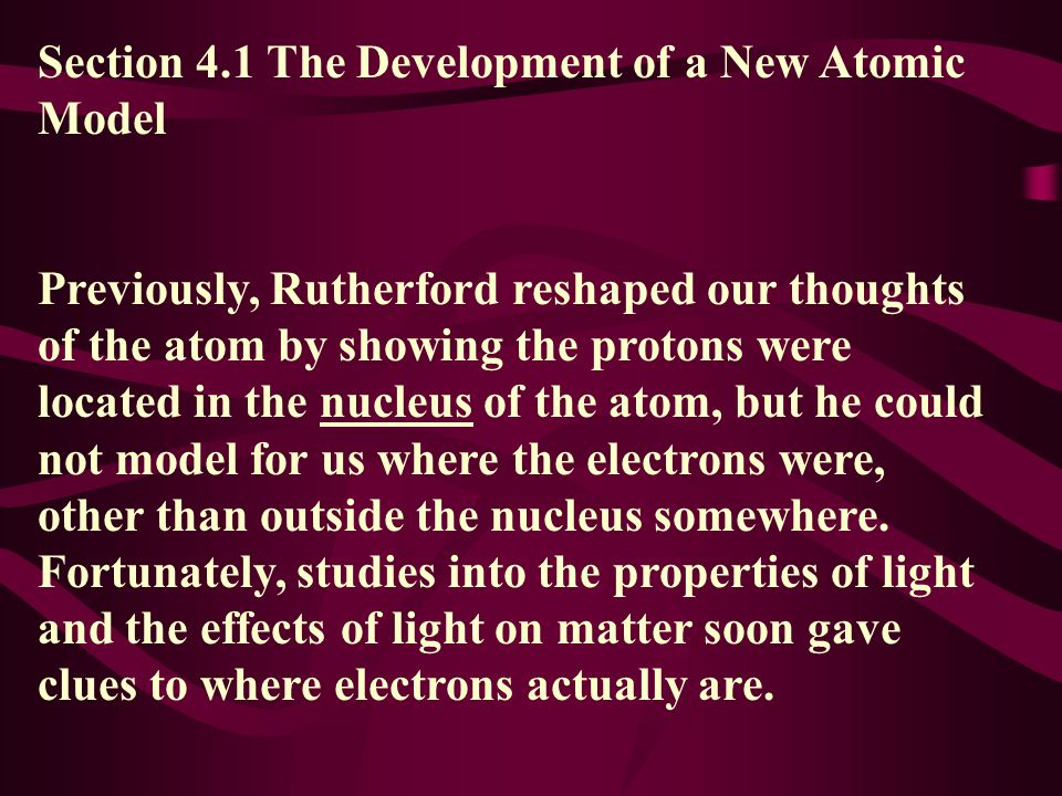 Section 4.1 The Development of a New Atomic Model