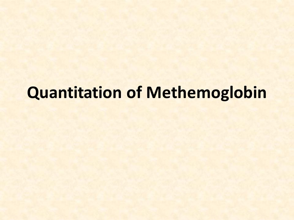 Quantitation of Methemoglobin