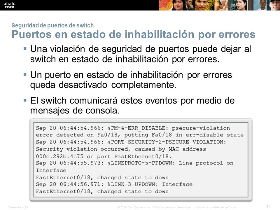 El switch comunicará estos eventos por medio de mensajes de consola.
