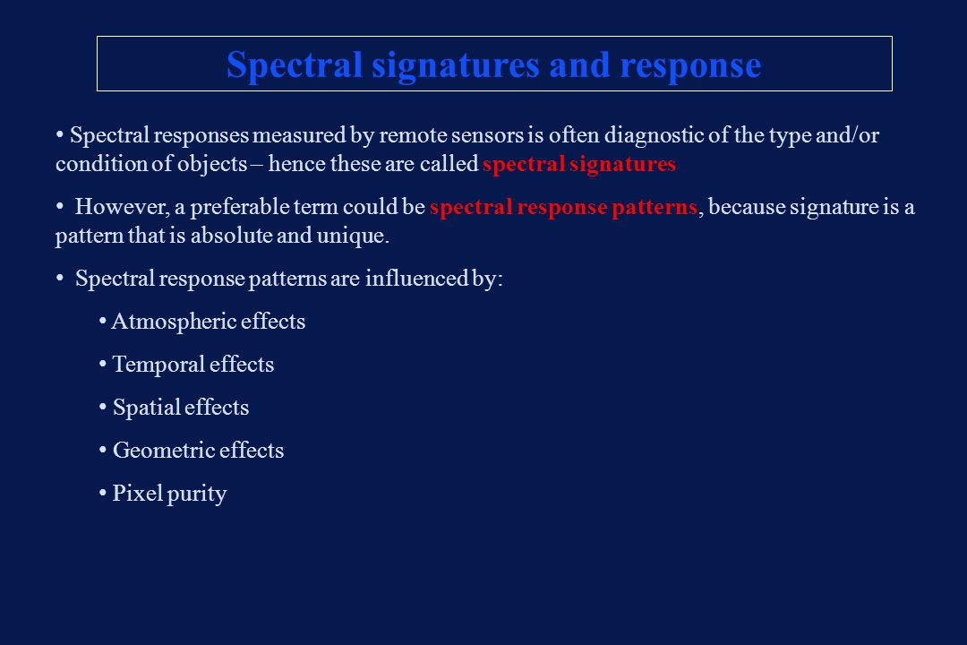 Spectral signatures and response