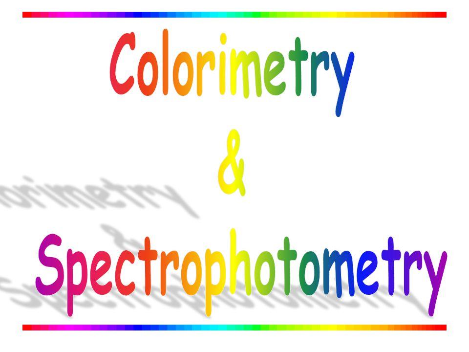 Colorimetry & Spectrophotometry