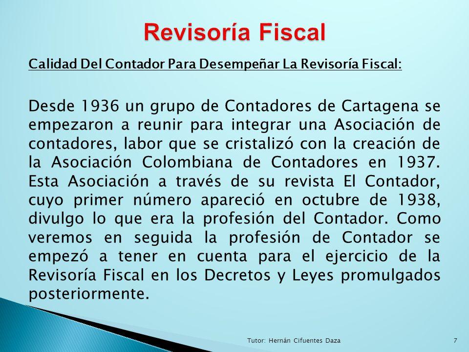 Revisoría Fiscal Calidad Del Contador Para Desempeñar La Revisoría Fiscal: