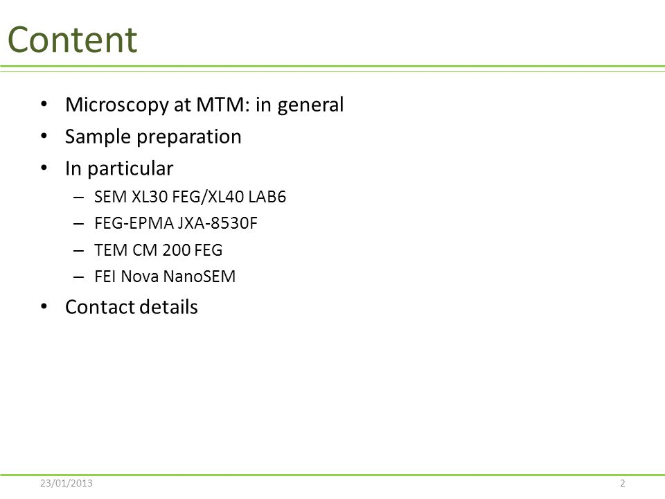 Content Microscopy at MTM: in general Sample preparation In particular