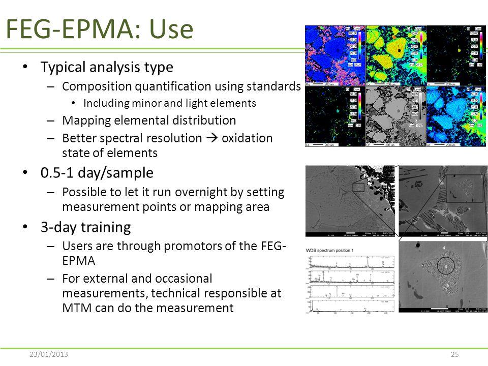 FEG-EPMA: Use Typical analysis type 0.5-1 day/sample 3-day training