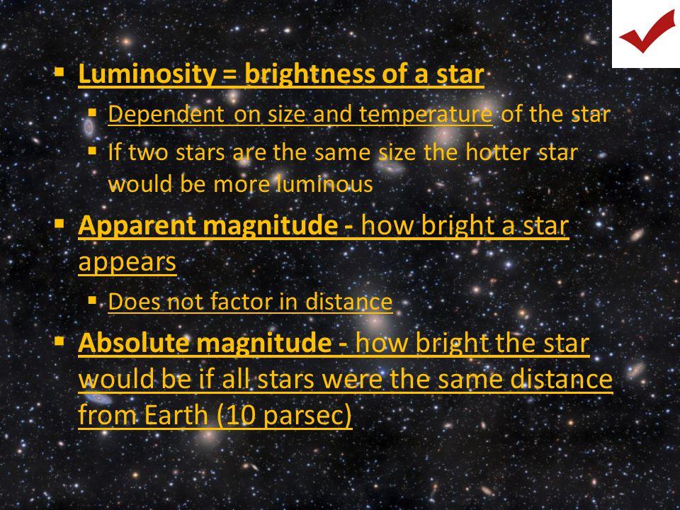 Luminosity = brightness of a star